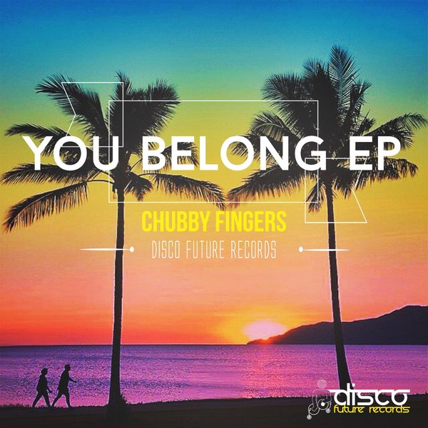 Chubby Fingers - You Belong EP [DFR052]